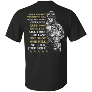 Veteran: Born to fight trained to kill prepared to die never will shirt, tank - image 762 300x300