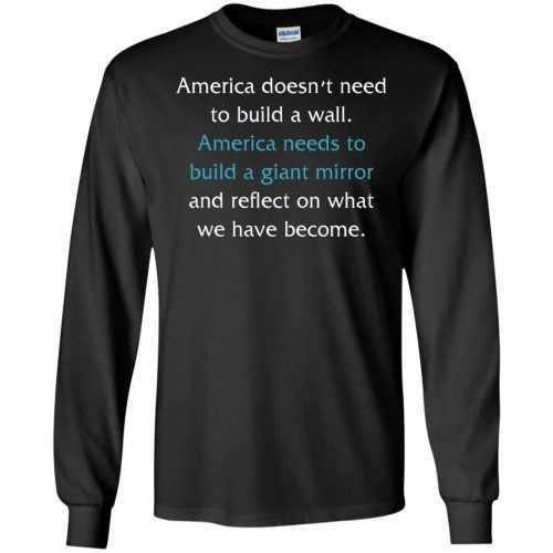 America doesn't need to build a wall shirt, hoodie, tank - image 868 500x500