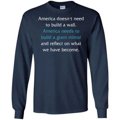 America doesn't need to build a wall shirt, hoodie, tank - image 869 500x500