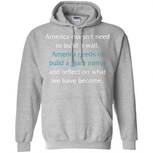 America doesn't need to build a wall shirt, hoodie, tank - image 870 500x500