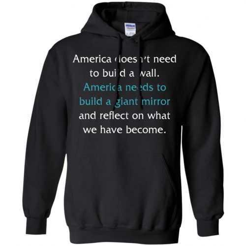 America doesn't need to build a wall shirt, hoodie, tank - image 871 500x500
