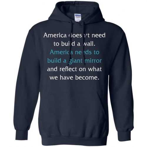 America doesn't need to build a wall shirt, hoodie, tank - image 872 500x500