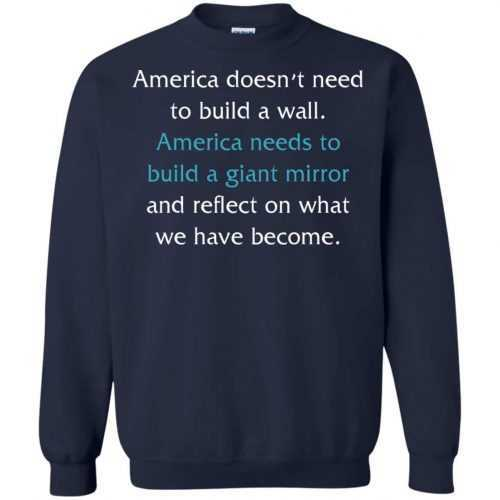America doesn't need to build a wall shirt, hoodie, tank - image 874 500x500