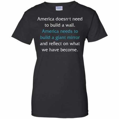 America doesn't need to build a wall shirt, hoodie, tank - image 875 500x500
