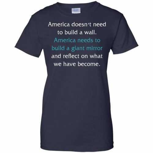 America doesn't need to build a wall shirt, hoodie, tank - image 876 500x500