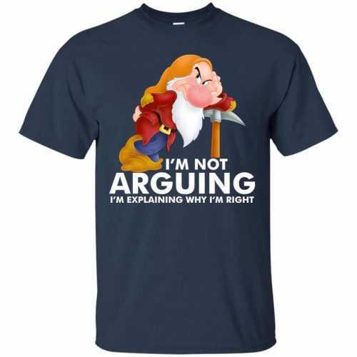 Grumpy the dwarf: I'm not arguing I'm explaining why I'm right t-shirt - image 891 500x500