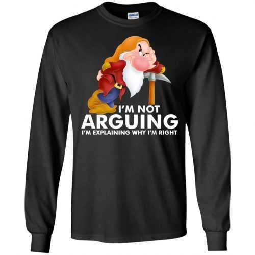 Grumpy the dwarf: I'm not arguing I'm explaining why I'm right t-shirt - image 892 500x500