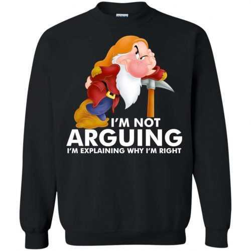 Grumpy the dwarf: I'm not arguing I'm explaining why I'm right t-shirt - image 897 500x500