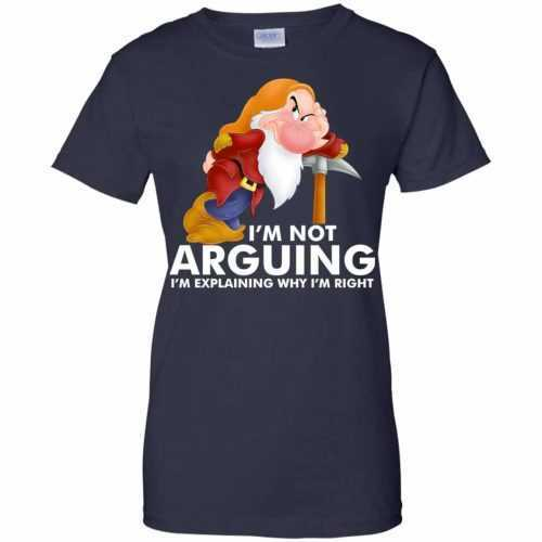 Grumpy the dwarf: I'm not arguing I'm explaining why I'm right t-shirt - image 900 500x500