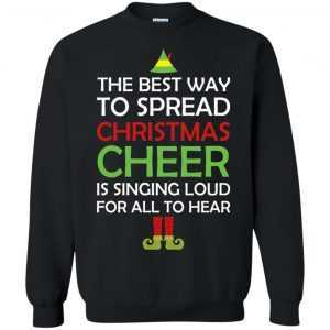 The best way to spread Christmas cheer is singing loud for all to hear sweater, shirt - image 908 300x300