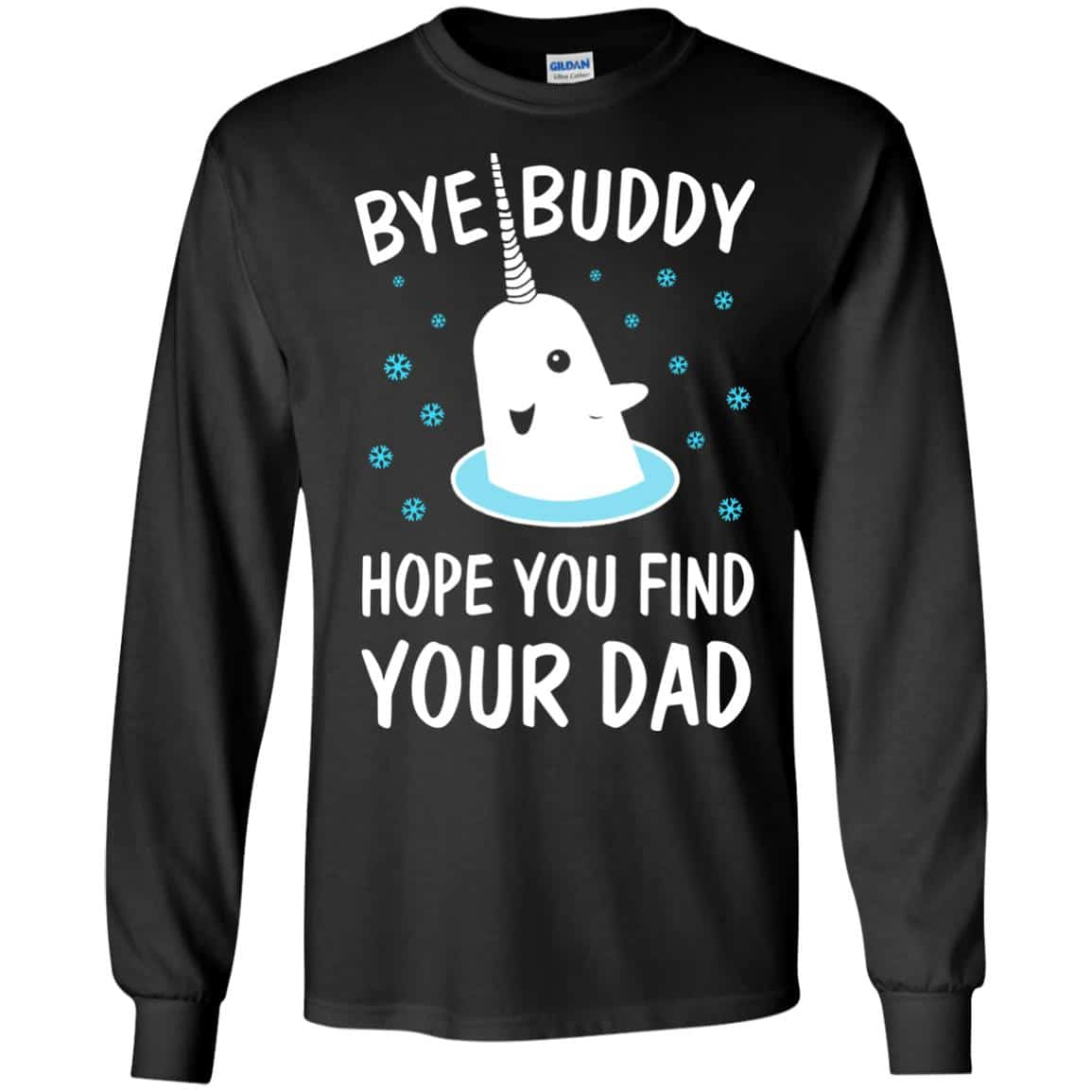 Bye Buddy: hope you find your dad sweater, long sleeve ...