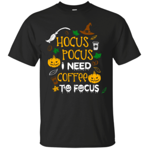 Hocus Pocus I Need Coffee to Focus t-shirt, hoodie - image 986 300x300