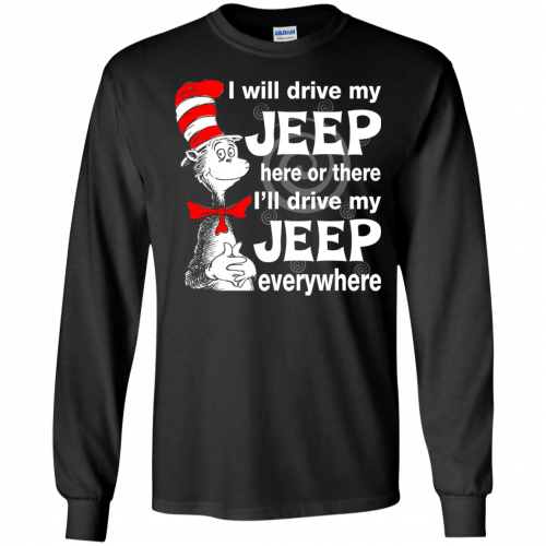 I will drive my jeep here or there I'll drive my Jeep everywhere shirt, tank - image 1095 500x500