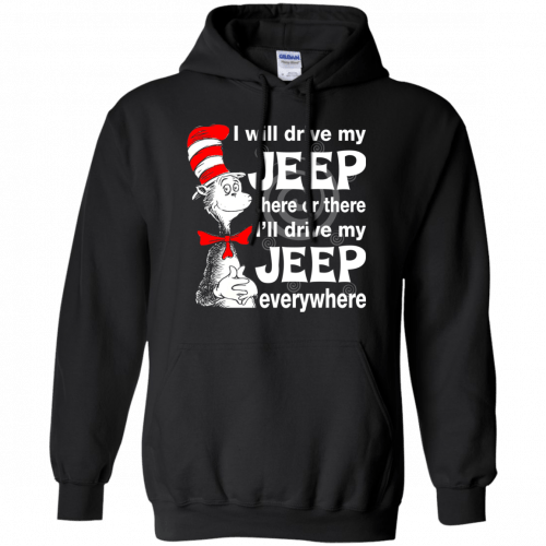 I will drive my jeep here or there I'll drive my Jeep everywhere shirt, tank - image 1097 500x500