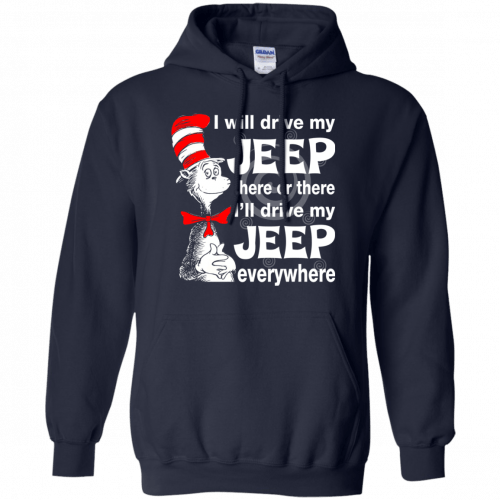 I will drive my jeep here or there I'll drive my Jeep everywhere shirt, tank - image 1098 500x500