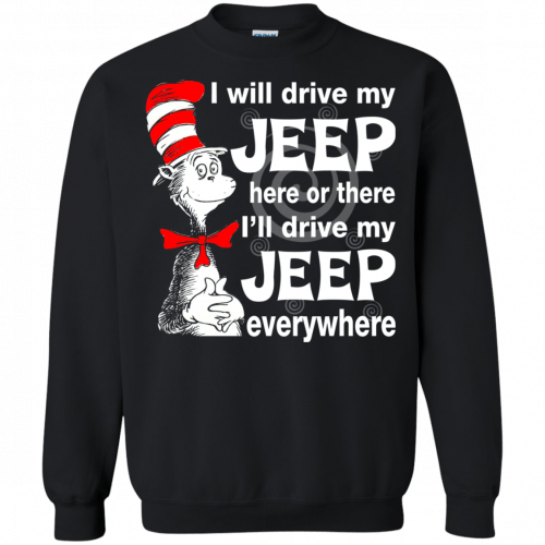 I will drive my jeep here or there I'll drive my Jeep everywhere shirt, tank - image 1099 500x500