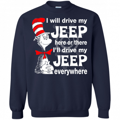 I will drive my jeep here or there I'll drive my Jeep everywhere shirt, tank - image 1100 500x500