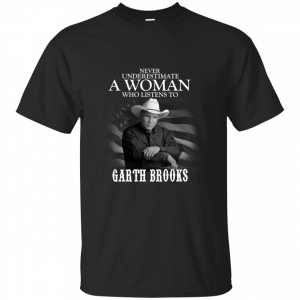 Never underestimate a woman who listens to GARTH BROOKS shirt, tank top - image 1455 300x300