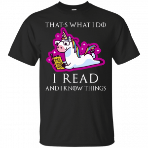 Unicorn: That's what I do, I read and I know things shirt, hoodie - image 151 300x300