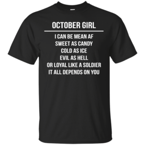 October girl I can be mean af sweet as candy cold as ice evil as hell shirt, tank - image 1520 300x300