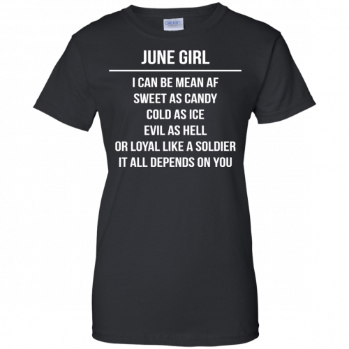 June girl I can be mean af sweet as candy cold as ice evil as hell shirt, tank - image 1583 500x500