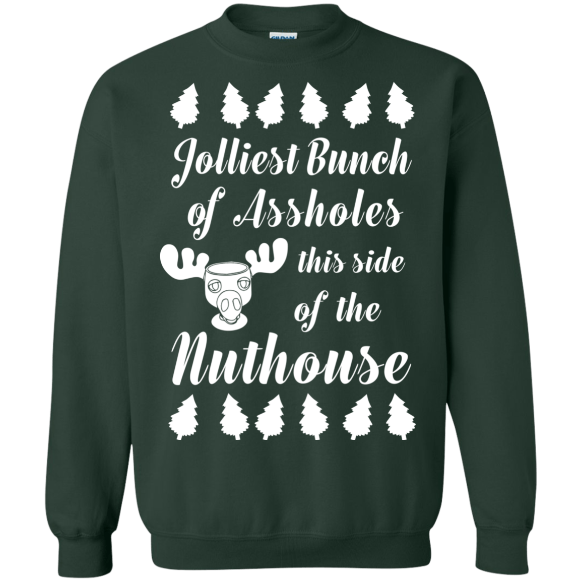 jolliest bunch of asshole this side of the nuthouse sweater hoodie image 1799 500x500