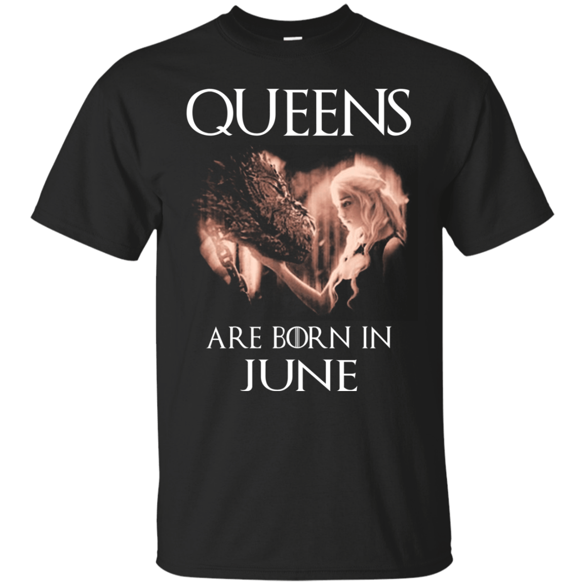 f57ec19032c2 Daenerys Targaryen  Queens are born in June shirt