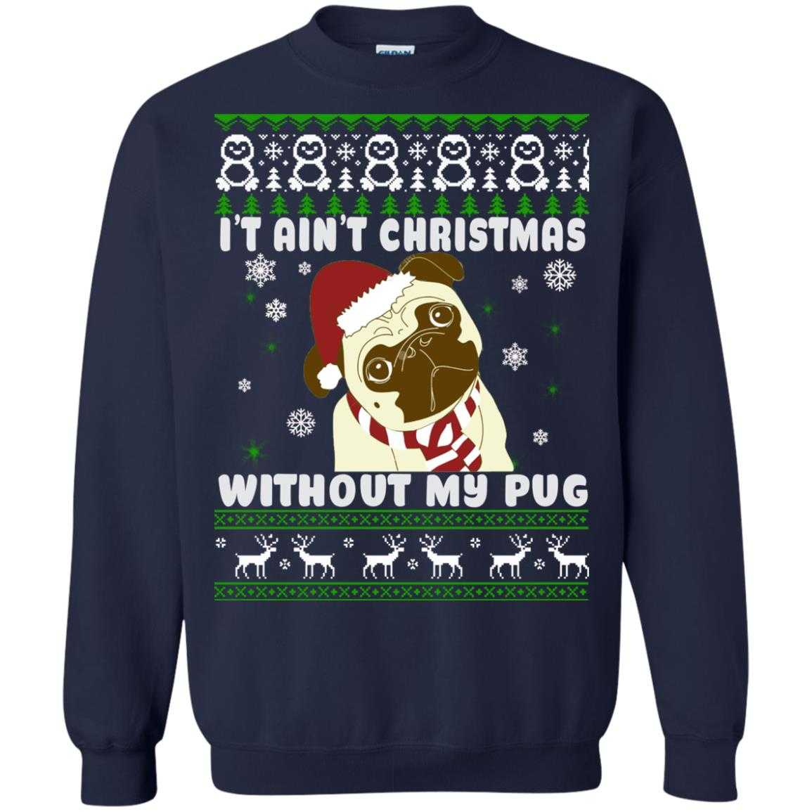 ugly pug sweaters i t ain t christmas without my pug ugly christmas sweater 663