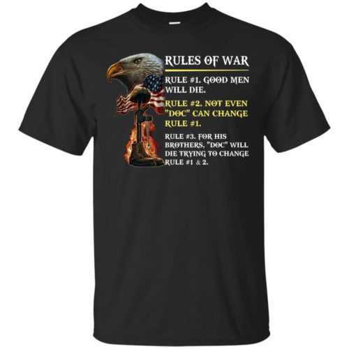 Rules of war: Rule #1 good men will die t-shirt, hoodie - image 493 500x500