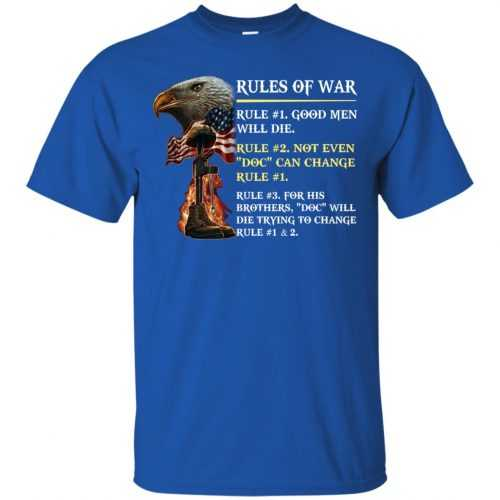 Rules of war: Rule #1 good men will die t-shirt, hoodie - image 494 500x500