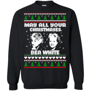 Golden Girls: May all your Christmas Bea White sweater, hoodie - image 513 300x300
