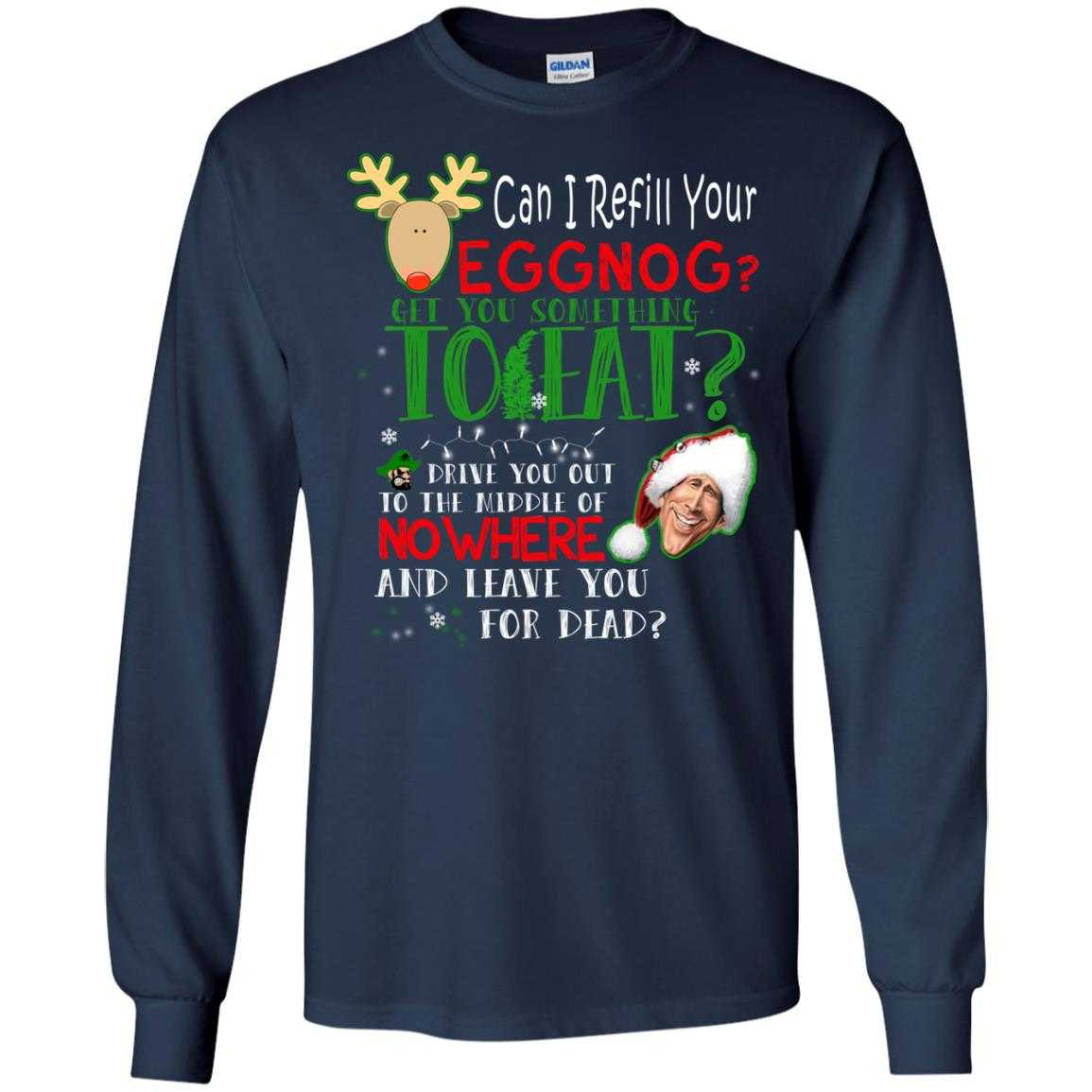 Christmas Vacation Quotes Leave You For Dead: Can I Refill Your Eggnog Get You Something To Eat Sweater