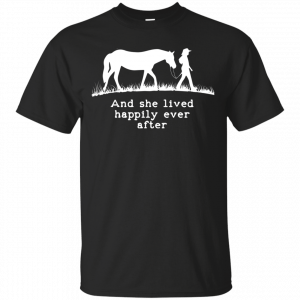 Horse: And she lived happily ever after shirt, tank, hoodie - image 909 300x300