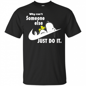 Snoopy: Why can't someone else just do it shirt, tank top - image 988 300x300