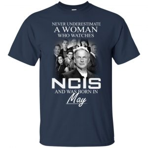 Never underestimate A Woman who watches NCIS and was born in May shirt - image 1183 300x300