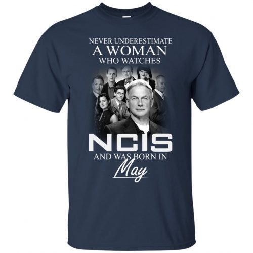 Never underestimate A Woman who watches NCIS and was born in May shirt - image 1183 500x500