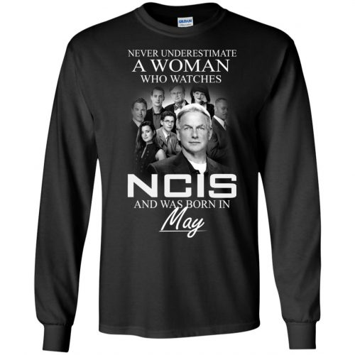 Never underestimate A Woman who watches NCIS and was born in May shirt - image 1184 500x500