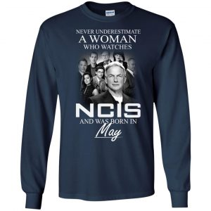 Never underestimate A Woman who watches NCIS and was born in May shirt - image 1185 300x300