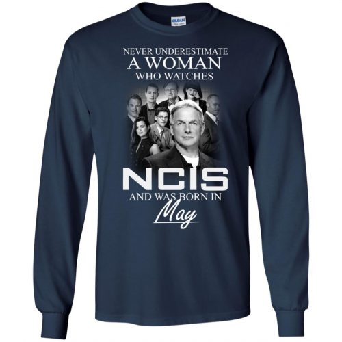 Never underestimate A Woman who watches NCIS and was born in May shirt - image 1185 500x500