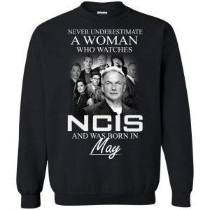 Never underestimate A Woman who watches NCIS and was born in May shirt - image 1188 300x300