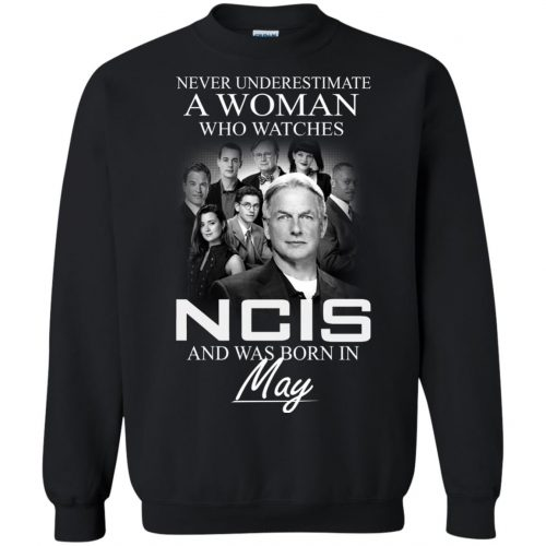 Never underestimate A Woman who watches NCIS and was born in May shirt - image 1188 500x500