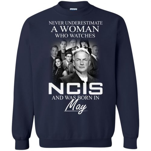 Never underestimate A Woman who watches NCIS and was born in May shirt - image 1189 500x500