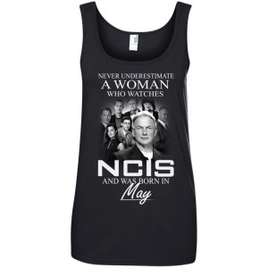 Never underestimate A Woman who watches NCIS and was born in May shirt - image 1190 300x300