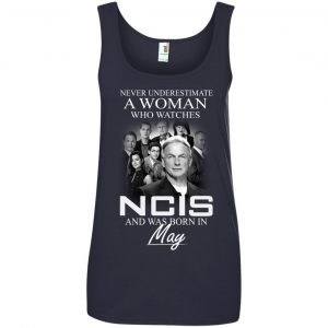 Never underestimate A Woman who watches NCIS and was born in May shirt - image 1191 300x300