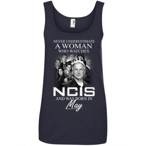 Never underestimate A Woman who watches NCIS and was born in May shirt - image 1191 500x500