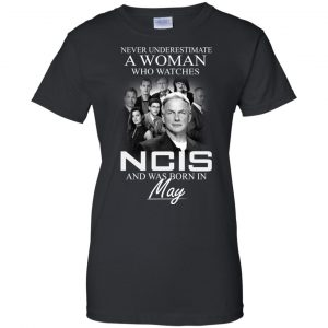 Never underestimate A Woman who watches NCIS and was born in May shirt - image 1192 300x300