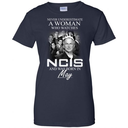 Never underestimate A Woman who watches NCIS and was born in May shirt - image 1193 500x500