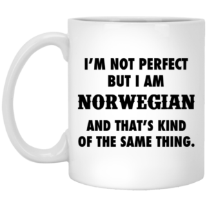 I'm not perfect but I am norwegian and that's kind of the same thing mug - image 12 300x300