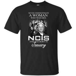 Never underestimate A Woman who watches NCIS and was born in January shirt - image 1233 300x300