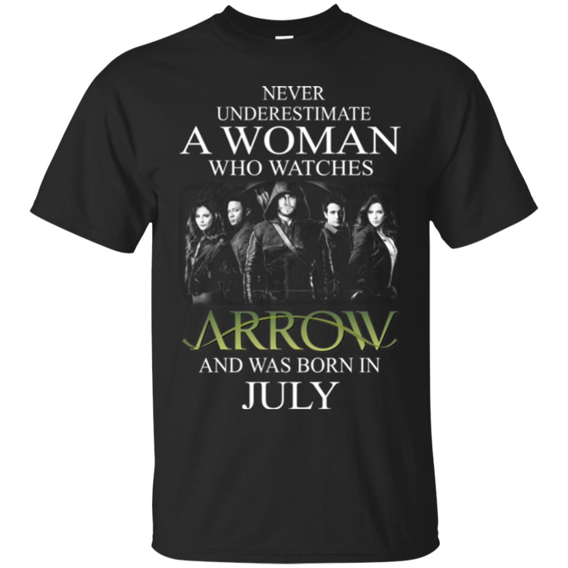 Never Underestimate A woman who watches Arrow and was born in July shirt - image 1517